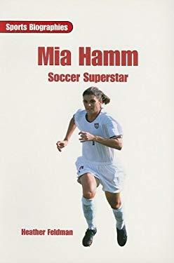 Mia Hamm: Soccer Superstar 9780763578398