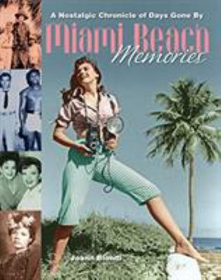 Miami Beach Memories: A Nostalgic Chronicle of Days Gone by 9780762740666