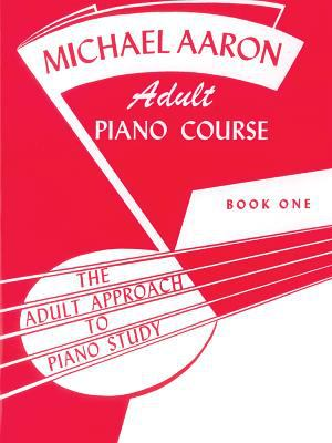 Michael Aaron Piano Course Adult Piano Course, Bk 1 9780769235967