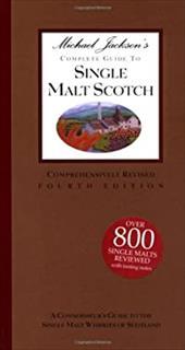 Michael Jackson's Complete Guide to Single Malt Scotch 4th Ed