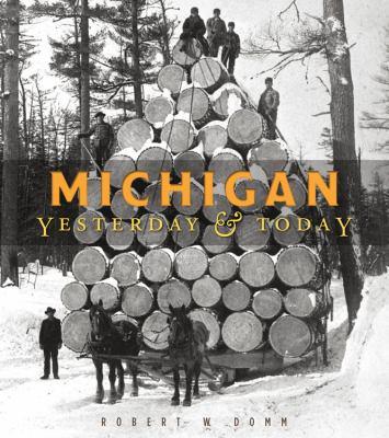 Michigan Yesterday & Today
