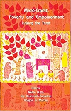 Micro-Credit, Poverty and Empowerment: Linking the Triad 9780761933663