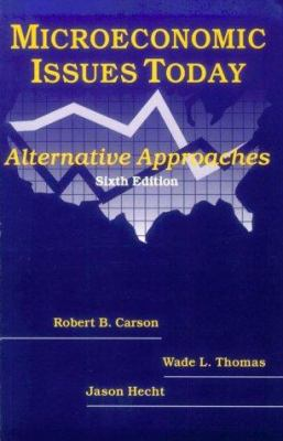 Microeconomic Issues Today: Alternative Approaches 9780765603647