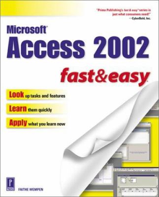 Microsoft Access 2002 Fast & Easy 9780761533955