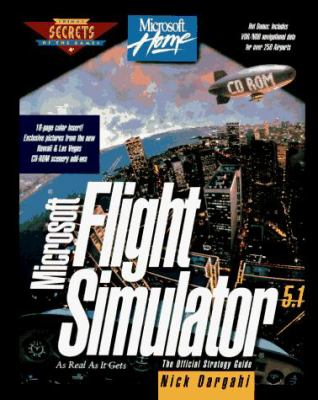 Microsoft Flight Simulator 5.1: The Official Strategy Guide 9780761501558