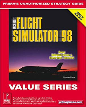 Microsoft Flight Simulator 98 (Value Series): Prima's Unauthorized Strategy Guide 9780761528951