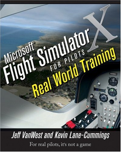 Microsoft Flight Simulator X for Pilots: Real World Training 9780764588228