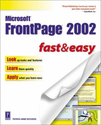 Microsoft FrontPage 2002 Fast & Easy 9780761533900