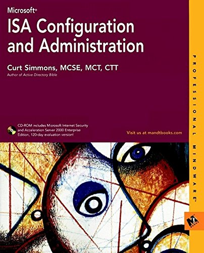 Microsoft ISA Configuration and Administration 9780764548055