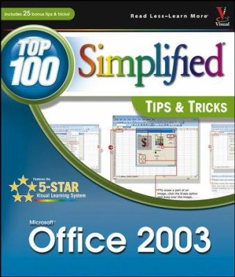 Microsoft Office 2003: Top 100 Simplified Tips & Tricks 9780764541308