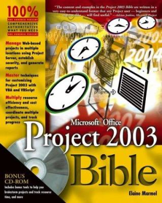 Microsoft Office Project 2003 Bible [With CDROM] 9780764542527