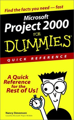 Microsoft. Project 2000 for Dummies. Quick Reference 9780764507175