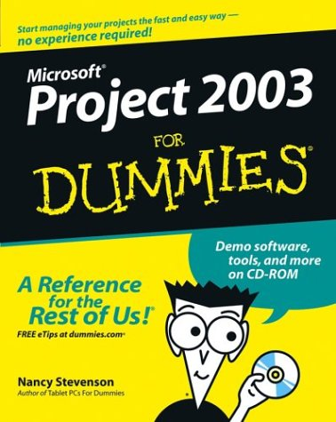 Microsoft Project 2003 for Dummies [With CDROM] 9780764542497