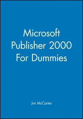 Microsoft Publisher 2000 for Dummies 9780764505256