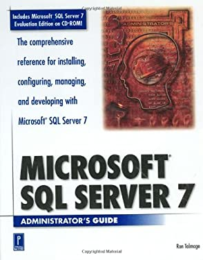 Microsoft SQL Server 7 Administrator's Guide [With CD-ROM] 9780761513896