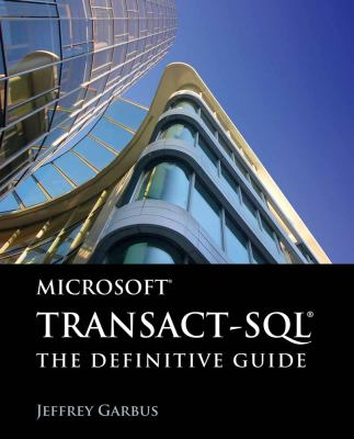 Microsoft Transact-SQL: The Definitive Guide 9780763784164
