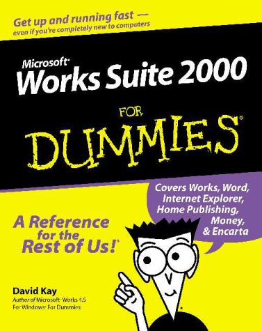 Microsoft Works Suite 2000 for Dummies 9780764506857