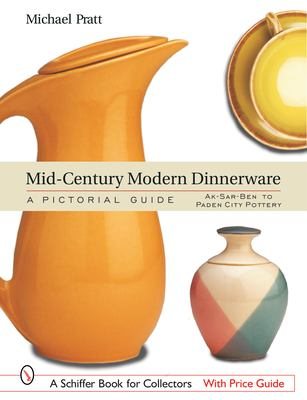 Mid-Century Modern Dinnerware: A Pictorial Guide 9780764317361