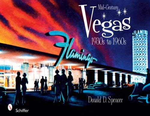 Mid-Century Vegas 1930s to 1960s 9780764331299