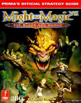 Might and Magic VII: For Blood and Honor: Prima's Official Strategy Guide 9780761520696