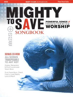 Mighty to Save: Powerful Songs Transforming Worship [With CDROM]