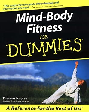 Mind-Body Fitness for Dummies. 9780764553042