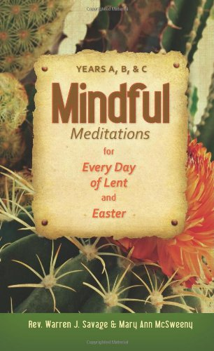 Mindful Meditations for Every Day of Lent and Easter: Years A, B, and C 9780764819698