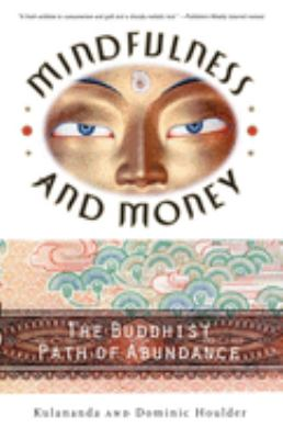 Mindfulness and Money: The Buddhist Path of Abundance 9780767909150