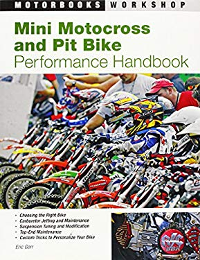 Mini Motocross and Pit Bike Performance Handbook 9780760328965