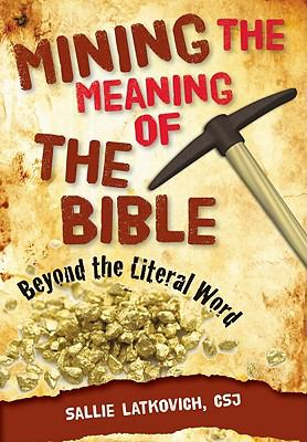 Mining the Meaning of the Bible: Beyond the Literal Word 9780764819827