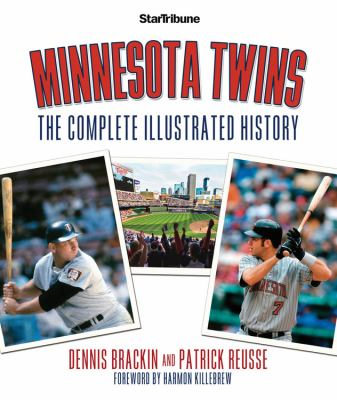 Minnesota Twins: The Complete Illustrated History 9780760336847