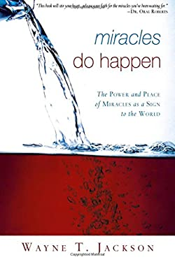 Miracles Do Happen: The Power and Place of Miracles as a Sign to the World