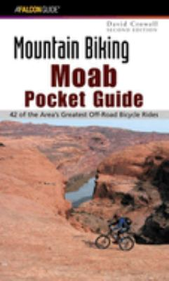 Moab: A Guide to Moab's Greatest Off-Road Bicycle Rides 9780762728008