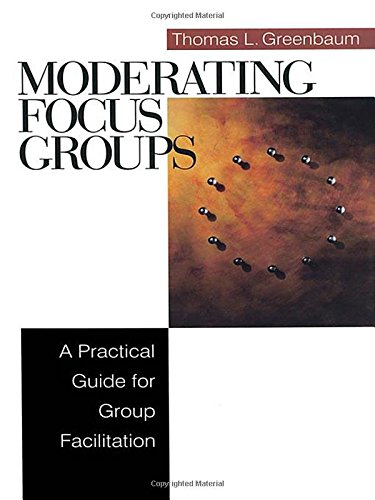 Moderating Focus Groups: A Practical Guide for Group Facilitation 9780761920441