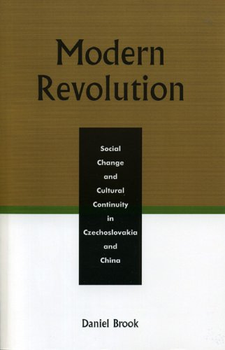 Modern Revolution: Social Change and Cultural Continuity in Czechoslovakia and China