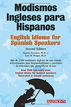 Modismos Ingleses Para Hispanos/English Idioms For Spanish Speakers 9780764137525
