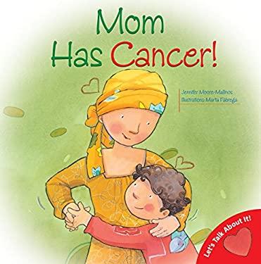 Mom Has Cancer! 9780764140747
