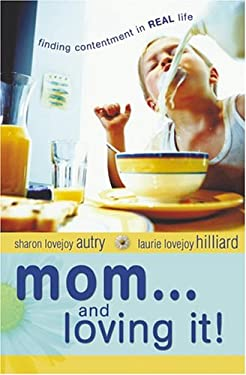 Mom... and Loving It! 9780764200397