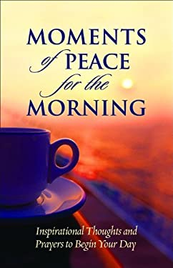 Moments of Peace for the Morning 9780764201691