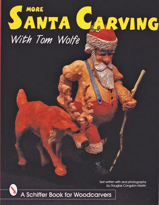 More Santa Carving with Tom Wolfe 9780764306266