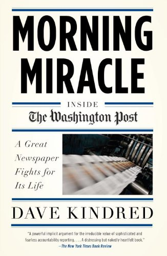 Morning Miracle: Inside the Washington Post: A Great Newspaper Fights for Its Life 9780767928144