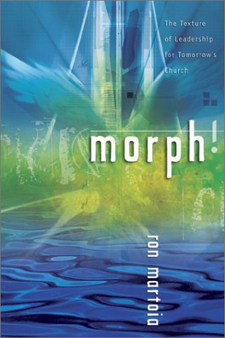 Morph!: The Texture of Leadership for Tomorrow's Church 9780764424502