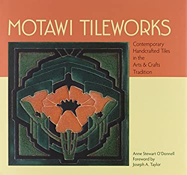 Motawi Tileworks: Contemporary Handcrafted Tiles in the Arts & Crafts Tradition 9780764945984
