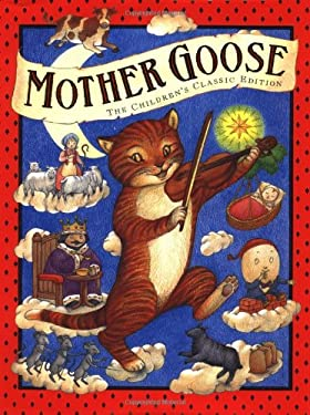 Mother Goose: The Children's Classic Edition 9780762400157