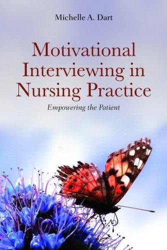 Motivational Interviewing in Nursing Practice: Empowering the Patient 9780763773854