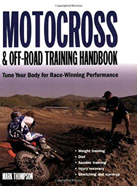 Motocross & Off-Road Training Handbook: Tune Your Body for Race-Winning Performance 9780760321133