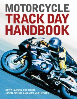 Motorcycle Track Day Handbook 9780760317617