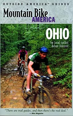 Mountain Bike America: Ohio: An Atlas of Ohio's Greatest Off-Road Bicycle Rides 9780762706990