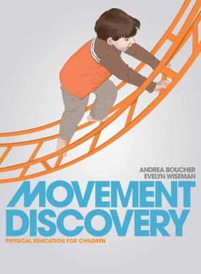 Movement Discovery: Physical Education for Children 9780763750411