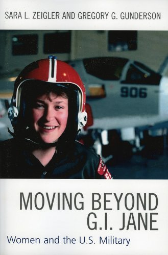 Moving Beyond G.I. Jane: Women and the U.S. Military 9780761830931